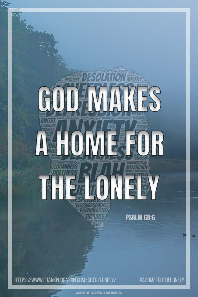 Psalm 68:6, referenced in this article about Paul's critics, pertains to a challenge faced by those who suffer from anxiety and/or depression: loneliness.
