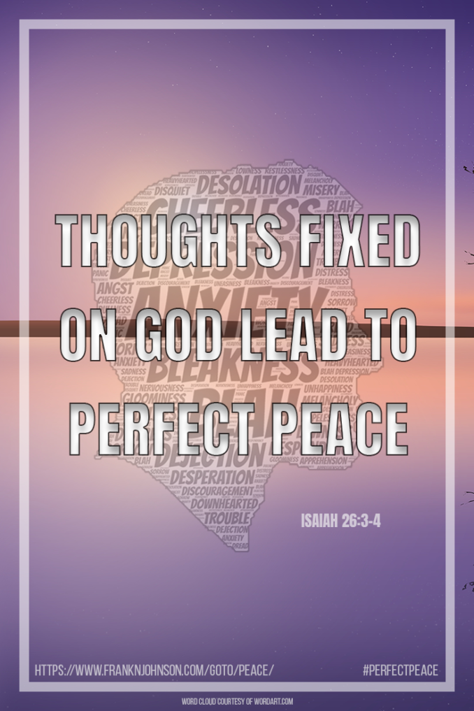 Isaiah 26:3-4, which is referenced in this article on 2 Corinthians 10:1-6, says that God will keep the steadfast of mind in perfect peace.